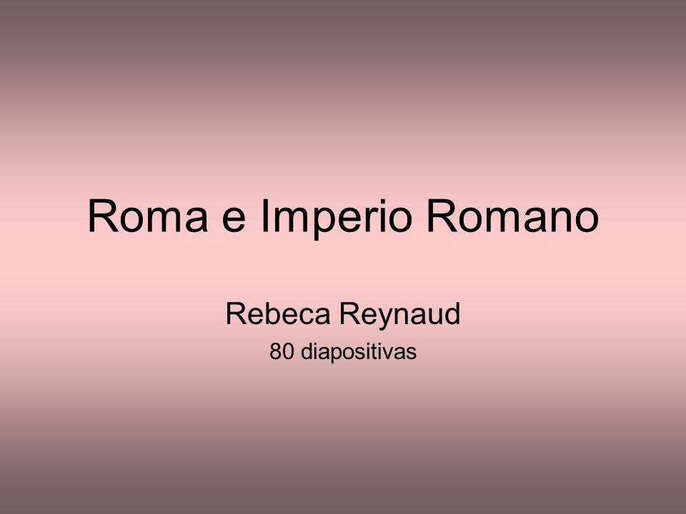 Roma e Imperio Romano Rebeca Reynaud 80 diapositivas