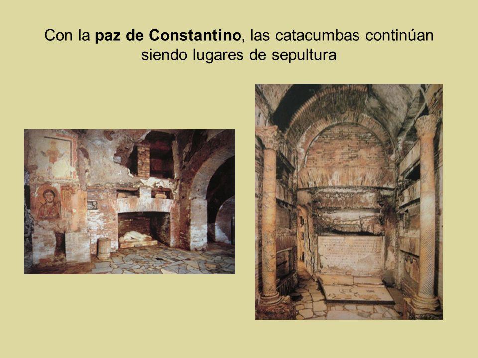 Con la paz de Constantino, las catacumbas continúan siendo lugares de sepultura
