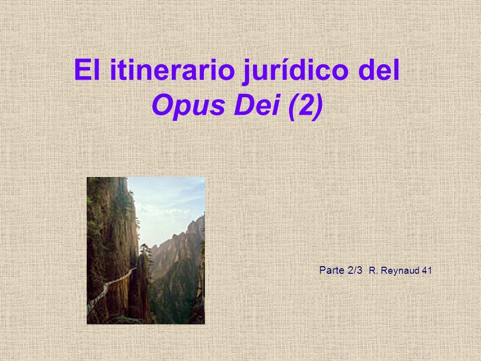 El itinerario jurídico del Opus Dei (2) Parte 2/3 R. Reynaud 41