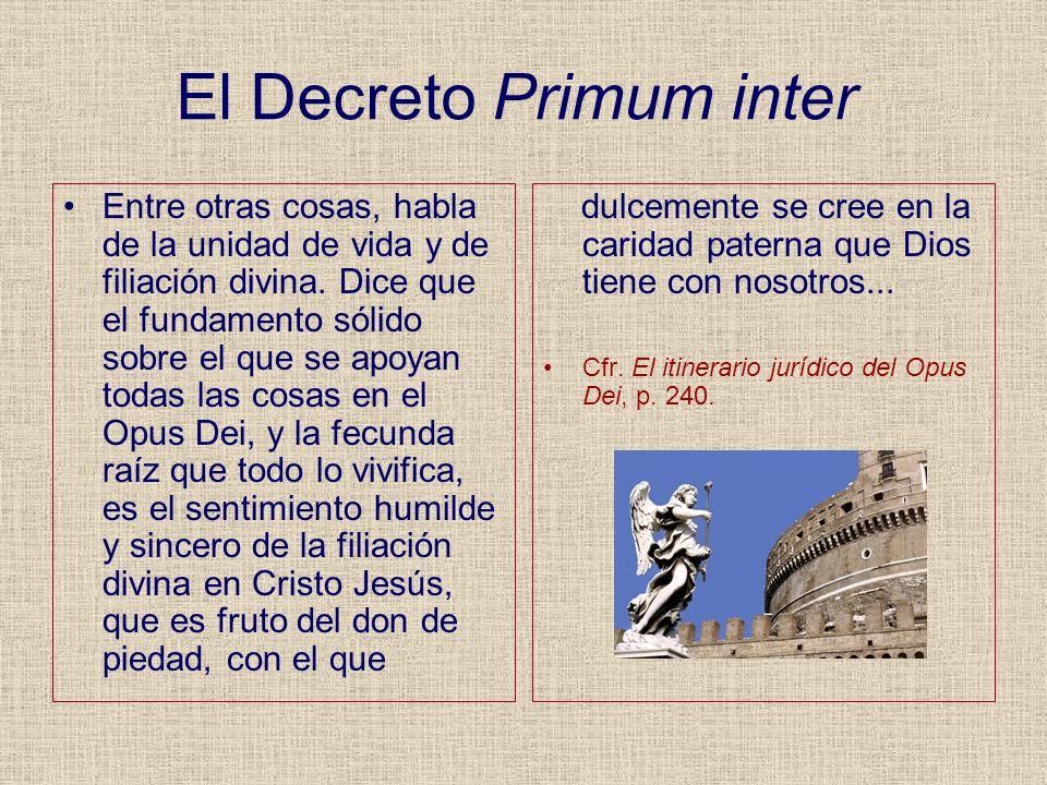 El Decreto Primum inter Entre otras cosas, habla de la unidad de vida y de filiación divina. Dice que el fundamento sólido sobre el que se apoyan toda