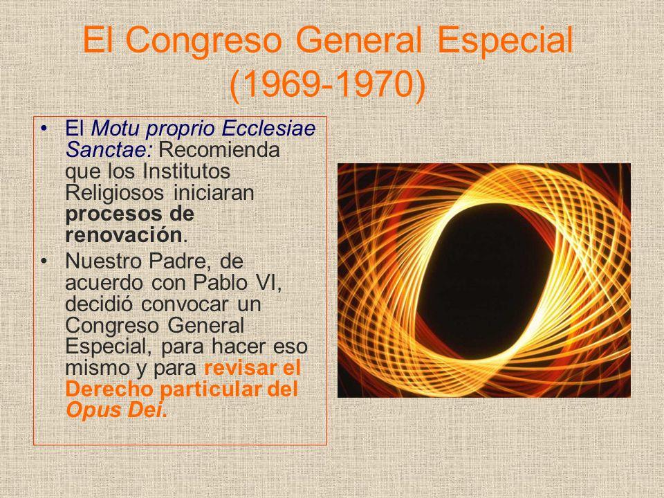 El Congreso General Especial (1969-1970) El Motu proprio Ecclesiae Sanctae: Recomienda que los Institutos Religiosos iniciaran procesos de renovación.