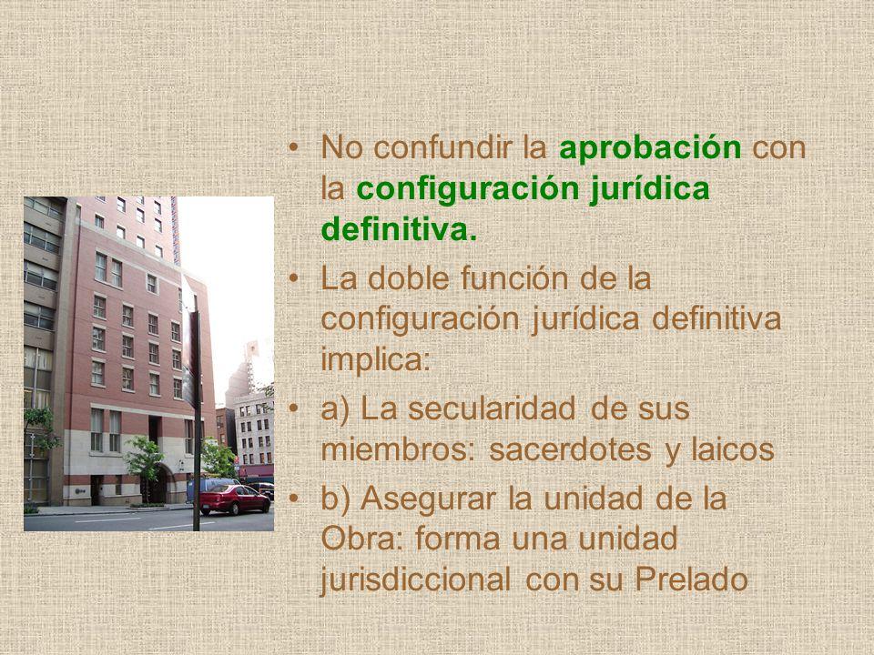No confundir la aprobación con la configuración jurídica definitiva. La doble función de la configuración jurídica definitiva implica: a) La secularid