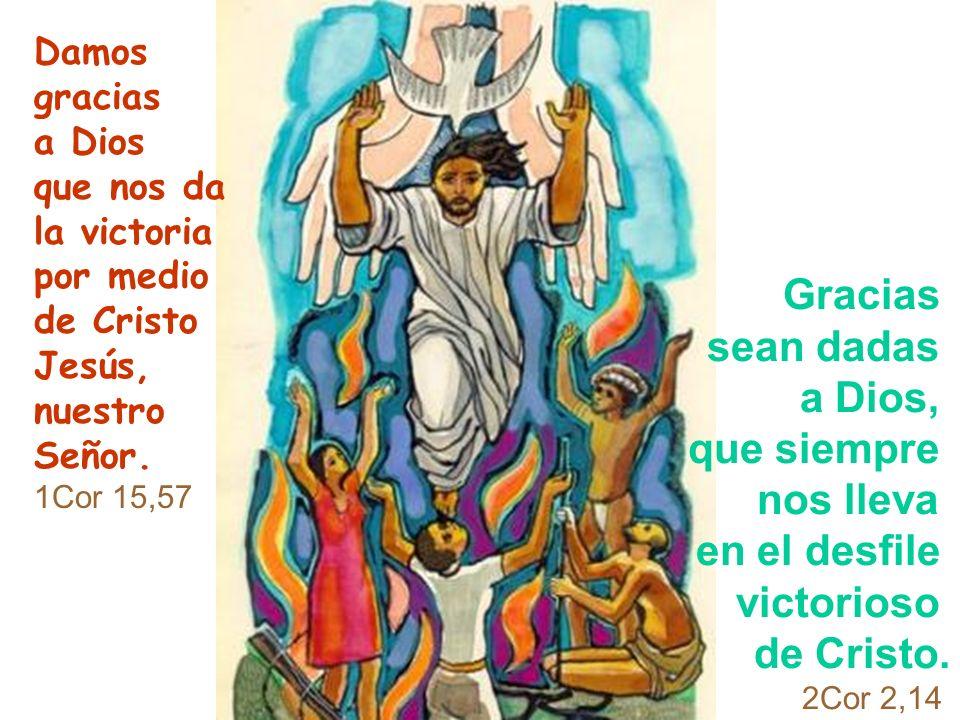 Gracias, Jesús, porque en ti todas las promesas de Dios han llegado a ser para nosotros un sí definitivo. 2Cor 1,20En ti hemos llegado a ser ricos de