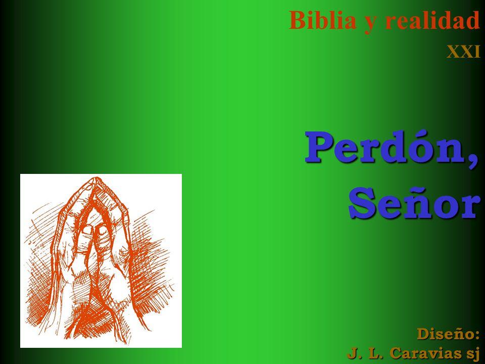 Biblia y realidad XXIPerdón,Señor Diseño: J. L. Caravias sj