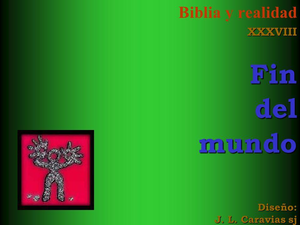 Biblia y realidadXXXVIIIFindelmundo Diseño: J. L. Caravias sj
