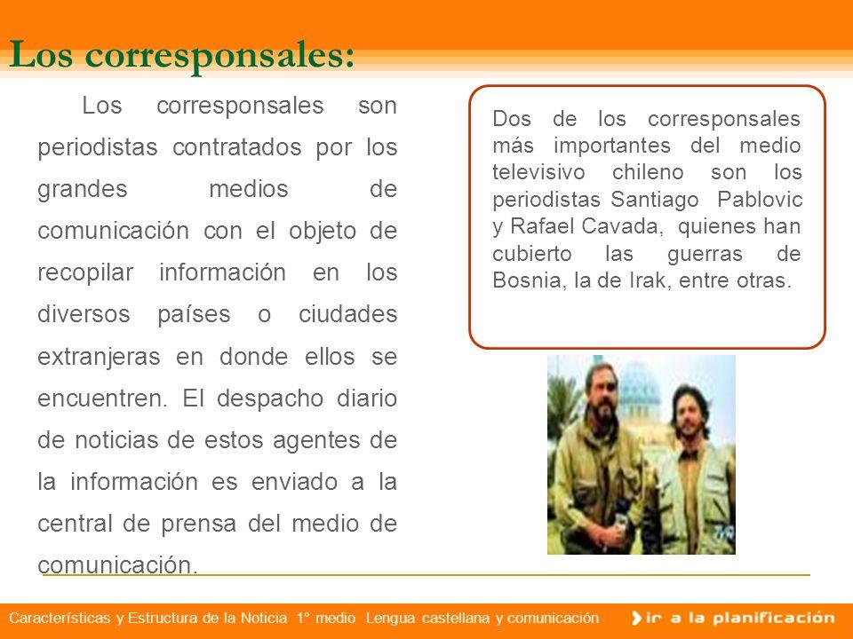 Características y Estructura de la Noticia 1° medio Lengua castellana y comunicación Agencias nacionales de noticias Las agencias nacionales de notici