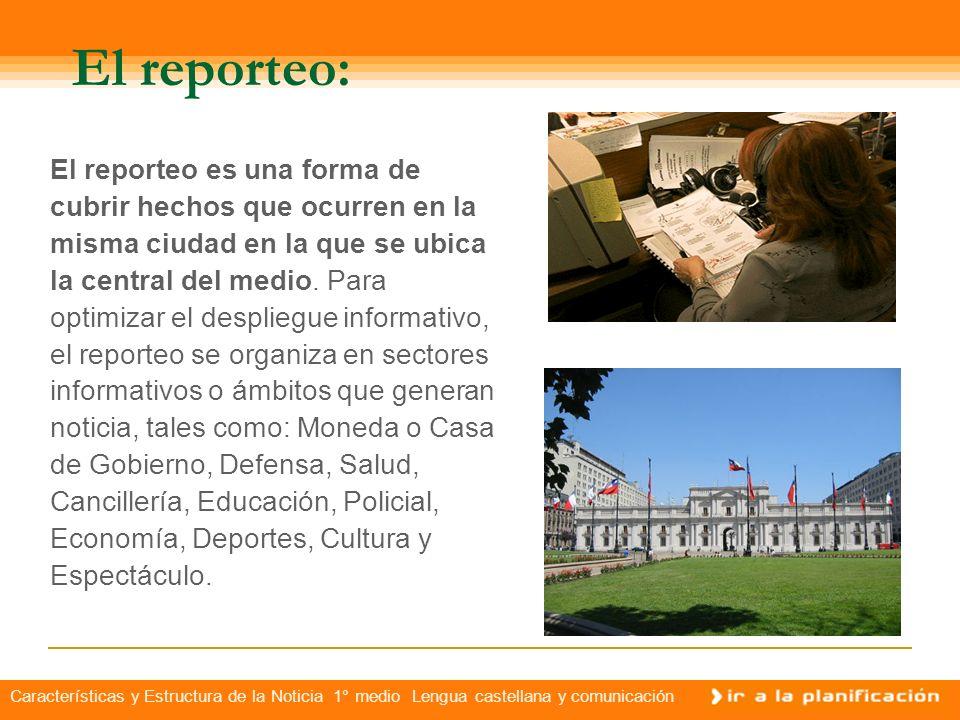 Características y Estructura de la Noticia 1° medio Lengua castellana y comunicación Los corresponsales: Los corresponsales son periodistas contratado