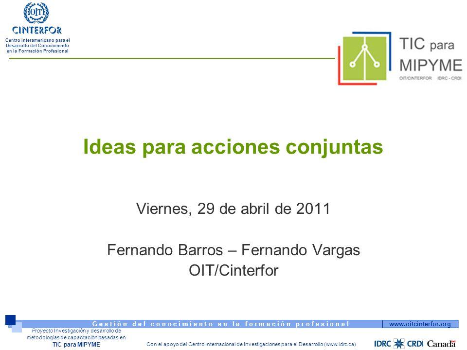 www.oitcinterfor.org G e s t i ó n d e l c o n o c i m i e n t o e n l a f o r m a c i ó n p r o f e s i o n a l Centro Interamericano para el Desarro