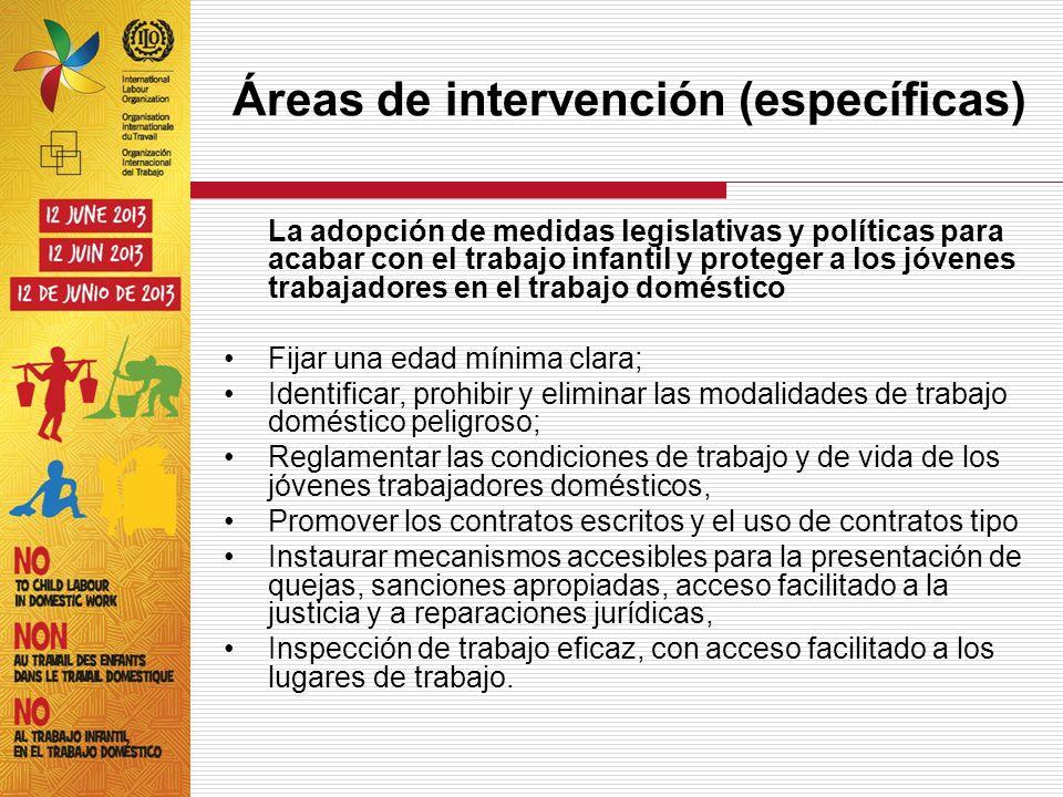 Áreas de intervención (específicas) La adopción de medidas legislativas y políticas para acabar con el trabajo infantil y proteger a los jóvenes traba