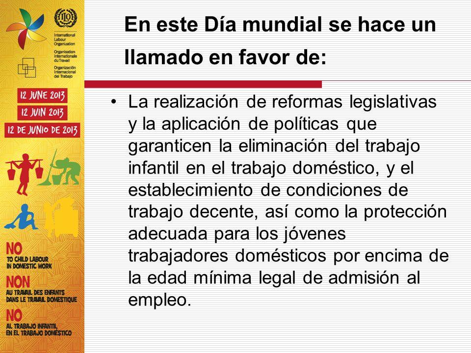 En este Día mundial se hace un llamado en favor de: La realización de reformas legislativas y la aplicación de políticas que garanticen la eliminación