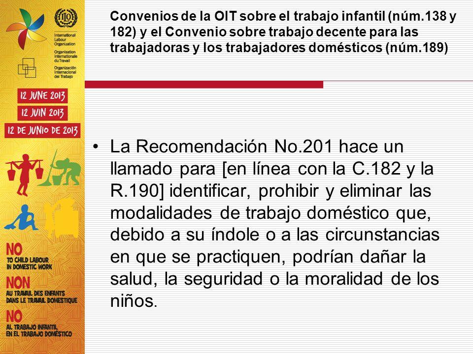 Convenios de la OIT sobre el trabajo infantil (núm.138 y 182) y el Convenio sobre trabajo decente para las trabajadoras y los trabajadores domésticos