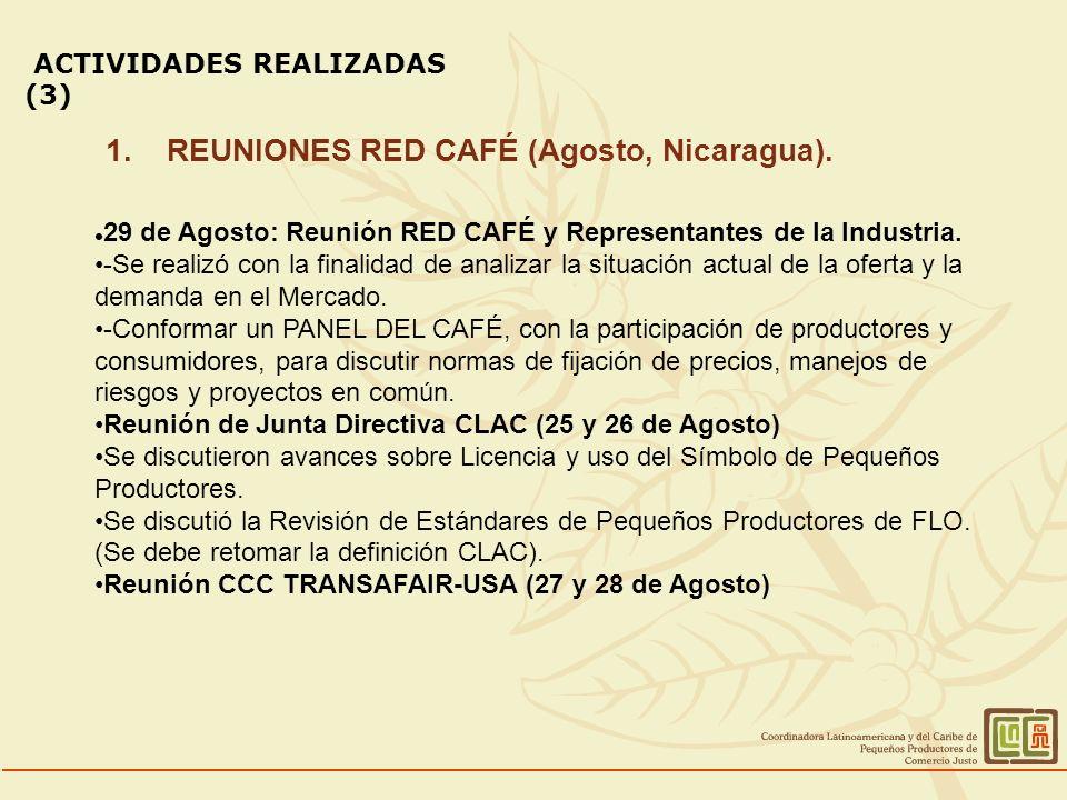 ACTIVIDADES REALIZADAS (3) 1.REUNIONES RED CAFÉ (Agosto, Nicaragua).