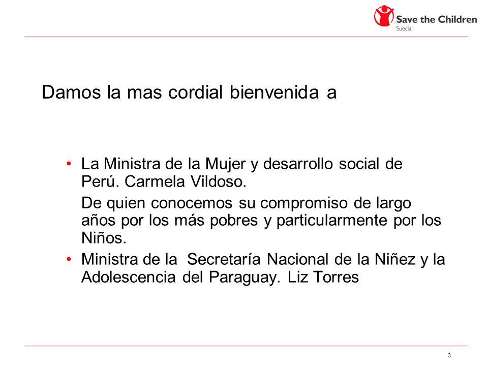 3 Damos la mas cordial bienvenida a La Ministra de la Mujer y desarrollo social de Perú.