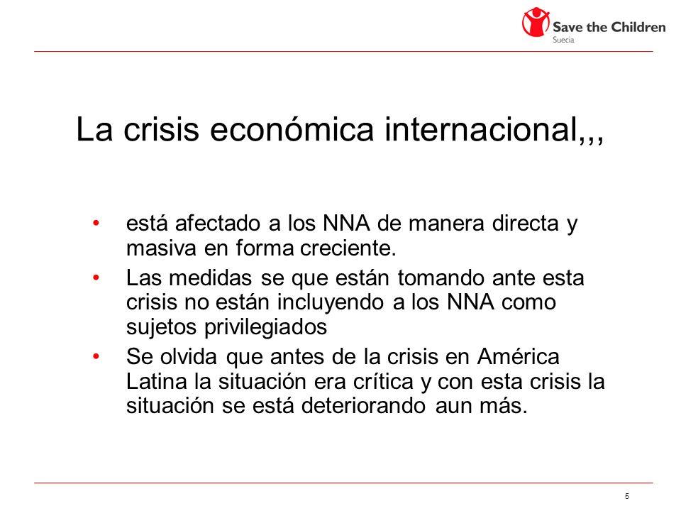 5 La crisis económica internacional,,, está afectado a los NNA de manera directa y masiva en forma creciente.