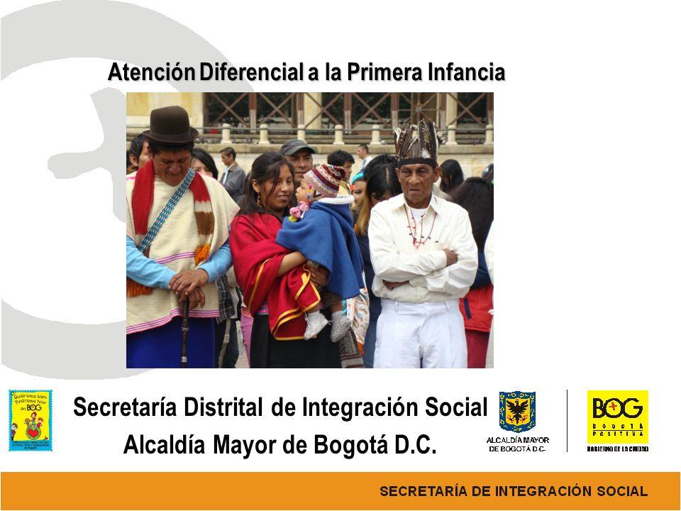 Atención Diferencial a la Primera Infancia Atención Diferencial a la Primera Infancia Secretaría Distrital de Integración Social Alcaldía Mayor de Bog