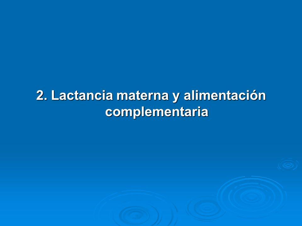 2. Lactancia materna y alimentación complementaria
