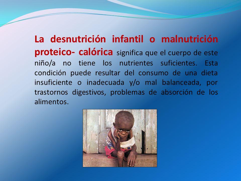 ALGUNOS FACTORES QUE CONTRIBUYEN A LA DESNUTRICION Inadecuada alimentación: El niño/a que no se ha alimentado con leche materna.