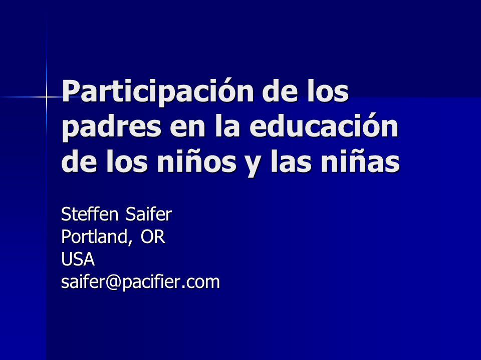 Participación de los padres en la educación de los niños y las niñas Participación de los padres en la educación de los niños y las niñas Steffen Saif