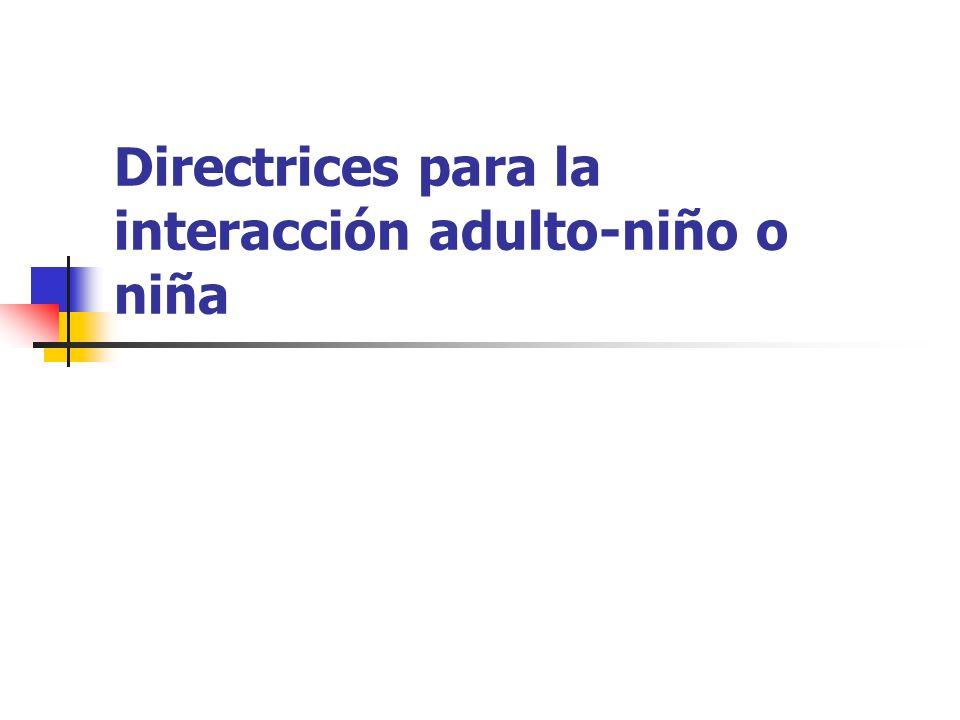 Directrices para la interacción adulto-niño o niña