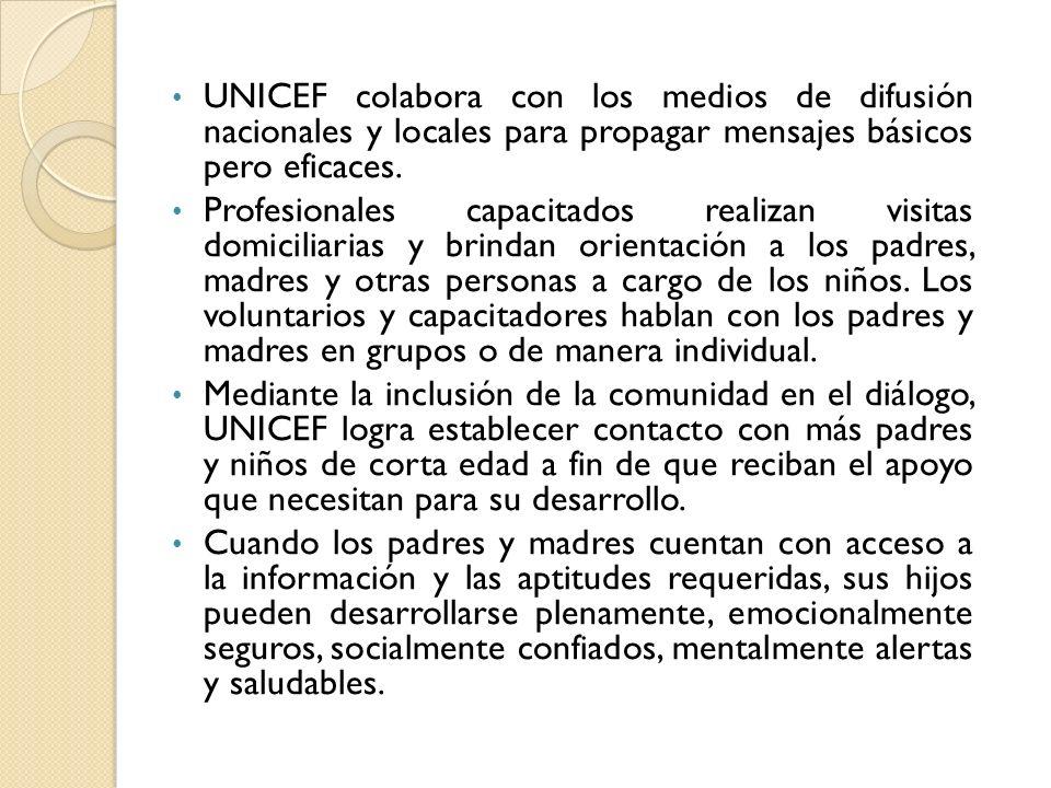 UNICEF colabora con los medios de difusión nacionales y locales para propagar mensajes básicos pero eficaces. Profesionales capacitados realizan visit
