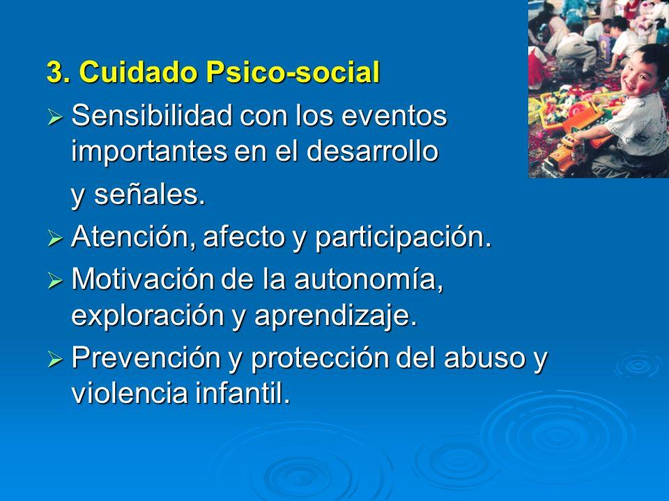 3. Cuidado Psico-social Sensibilidad con los eventos importantes en el desarrollo Sensibilidad con los eventos importantes en el desarrollo y señales.