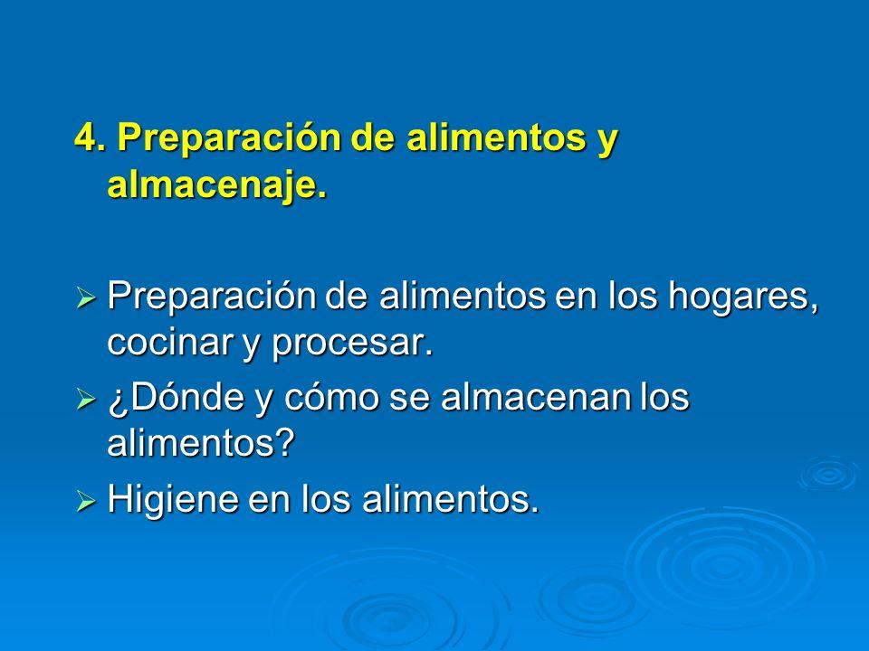 4. Preparación de alimentos y almacenaje. Preparación de alimentos en los hogares, cocinar y procesar. Preparación de alimentos en los hogares, cocina
