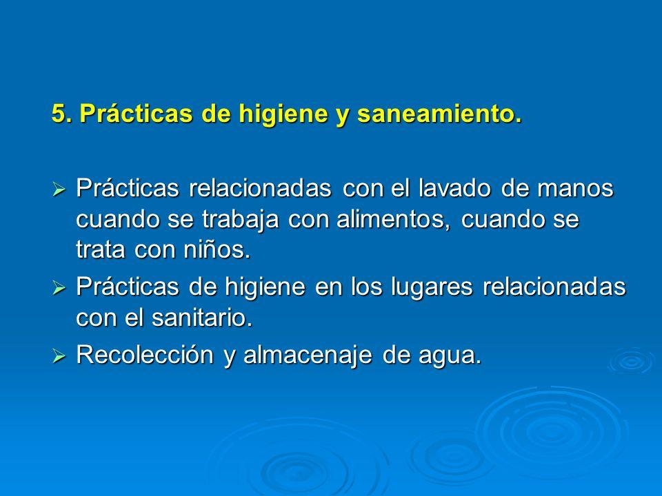 5. Prácticas de higiene y saneamiento.