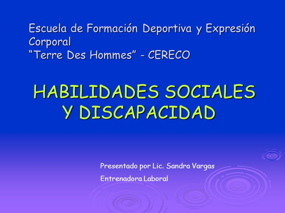 Escuela de Formación Deportiva y Expresión Corporal Terre Des Hommes - CERECO HABILIDADES SOCIALES Y DISCAPACIDAD HABILIDADES SOCIALES Y DISCAPACIDAD