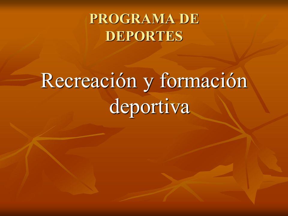 PROGRAMA DE DEPORTES Recreación y formación deportiva