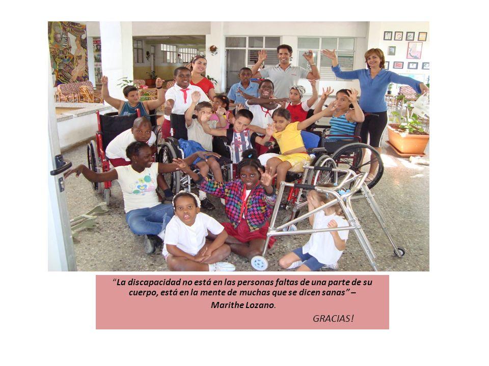 La discapacidad no está en las personas faltas de una parte de su cuerpo, está en la mente de muchas que se dicen sanas – Marithe Lozano. GRACIAS!