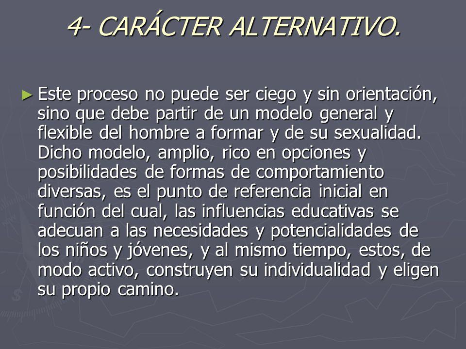 4- CARÁCTER ALTERNATIVO.