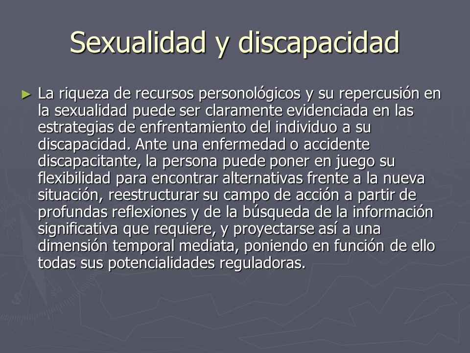 Sexualidad y discapacidad Si por el contrario, la pobreza de sus recursos personológicos es notoria, se afectaren gran medida el proceso de rehabilitación y reinserción del individuo en la vida social, resultado igualmente entorpecida la posibilidad de expresión sexual.