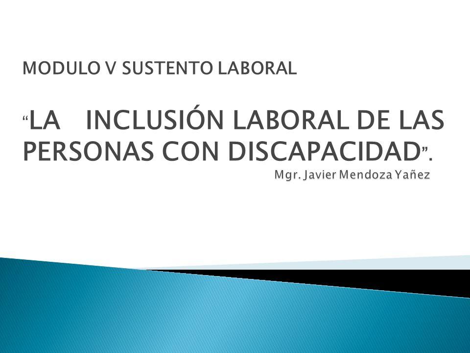 MODULO V SUSTENTO LABORAL LA INCLUSIÓN LABORAL DE LAS PERSONAS CON DISCAPACIDAD.