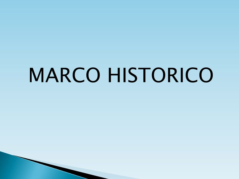 MARCO HISTORICO