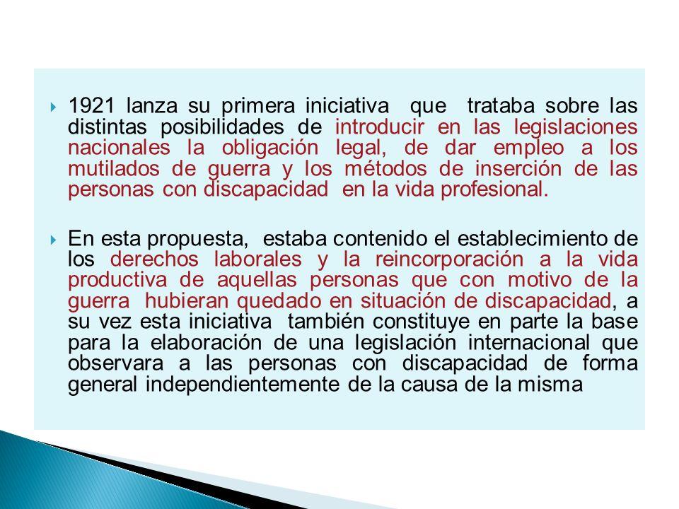 1921 lanza su primera iniciativa que trataba sobre las distintas posibilidades de introducir en las legislaciones nacionales la obligación legal, de d