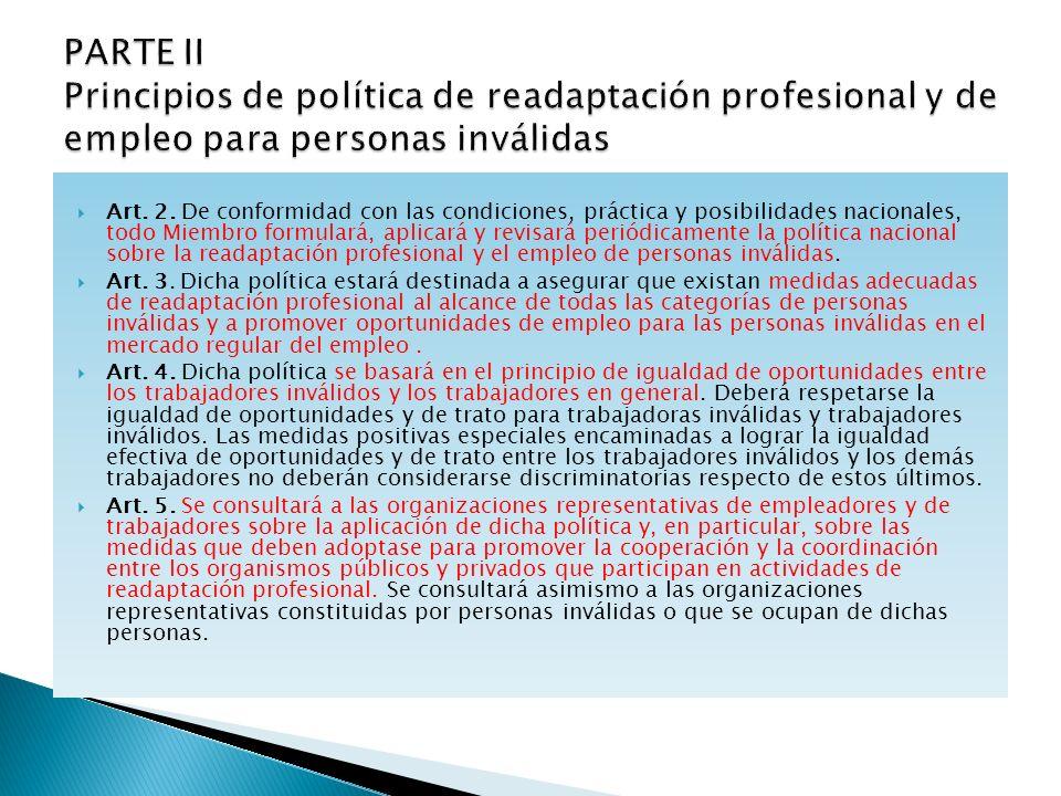 Art. 2. De conformidad con las condiciones, práctica y posibilidades nacionales, todo Miembro formulará, aplicará y revisará periódicamente la polític
