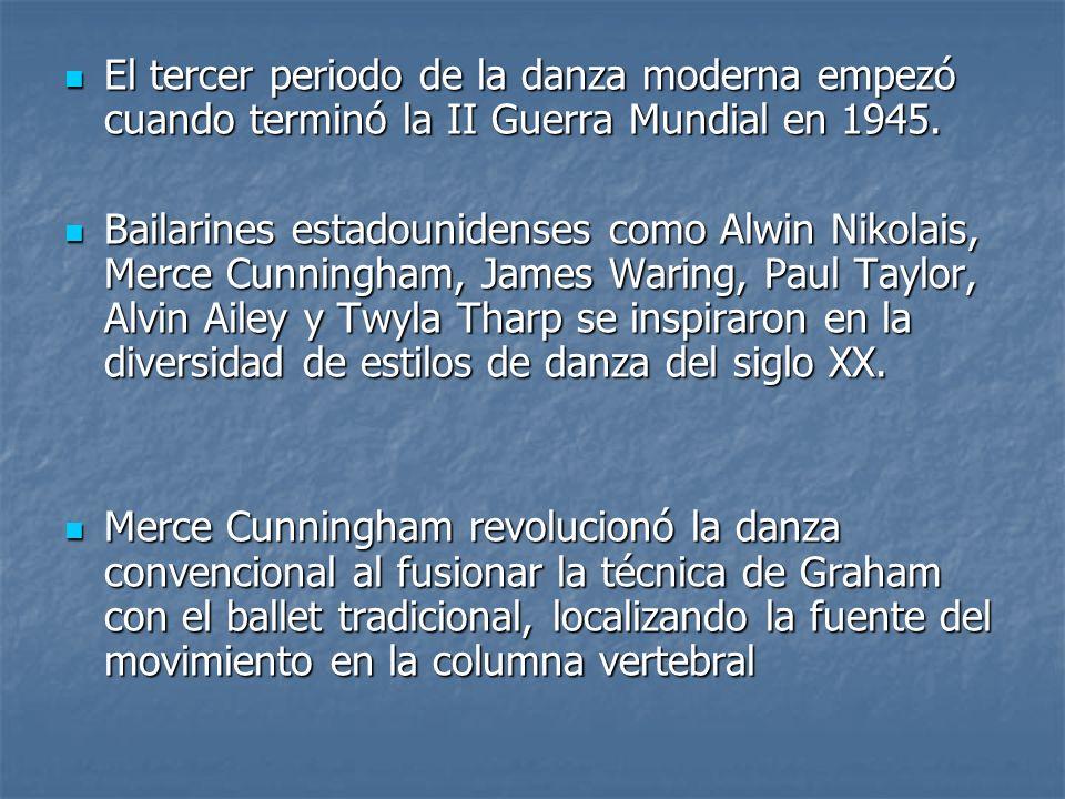 El tercer periodo de la danza moderna empezó cuando terminó la II Guerra Mundial en 1945. El tercer periodo de la danza moderna empezó cuando terminó