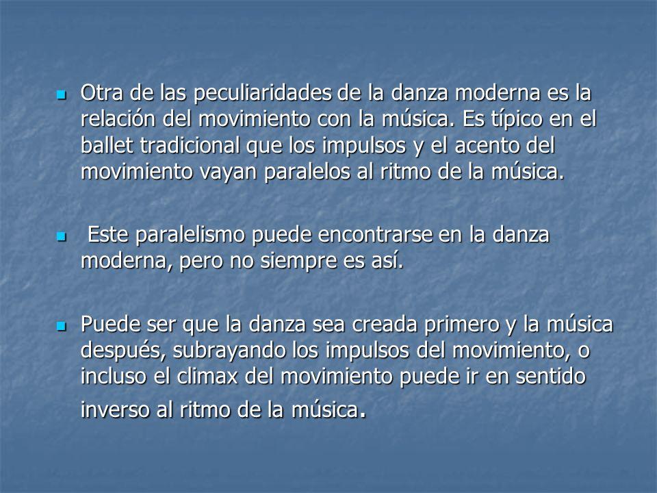 Otra de las peculiaridades de la danza moderna es la relación del movimiento con la música. Es típico en el ballet tradicional que los impulsos y el a