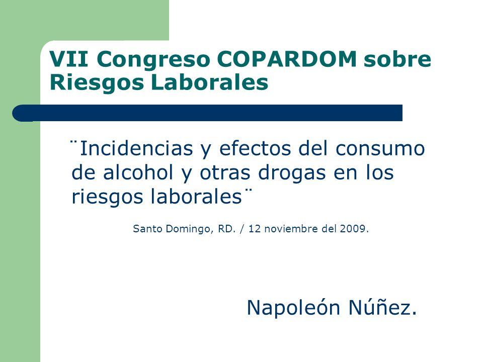 VII Congreso COPARDOM sobre Riesgos Laborales ¨Incidencias y efectos del consumo de alcohol y otras drogas en los riesgos laborales¨ Santo Domingo, RD.