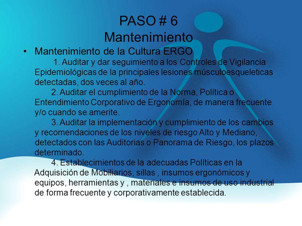 PASO # 6 Mantenimiento Mantenimiento de la Cultura ERGO 1.