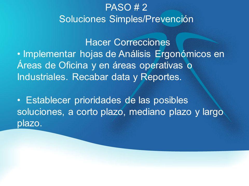 PASO # 3 Identificar Niveles de Riesgo Análisis Ergonómicos regulares solicitado por áreas de oficinas o en Posiciones manuales o en el área Industrial.