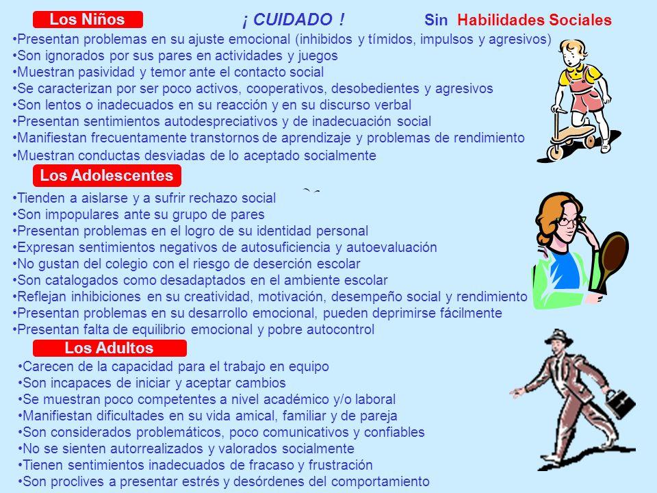 Sin Habilidades Sociales ¡ CUIDADO .