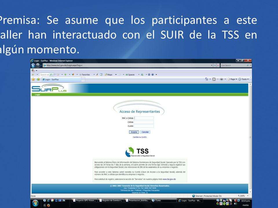 Premisa: Se asume que los participantes a este taller han interactuado con el SUIR de la TSS en algún momento.