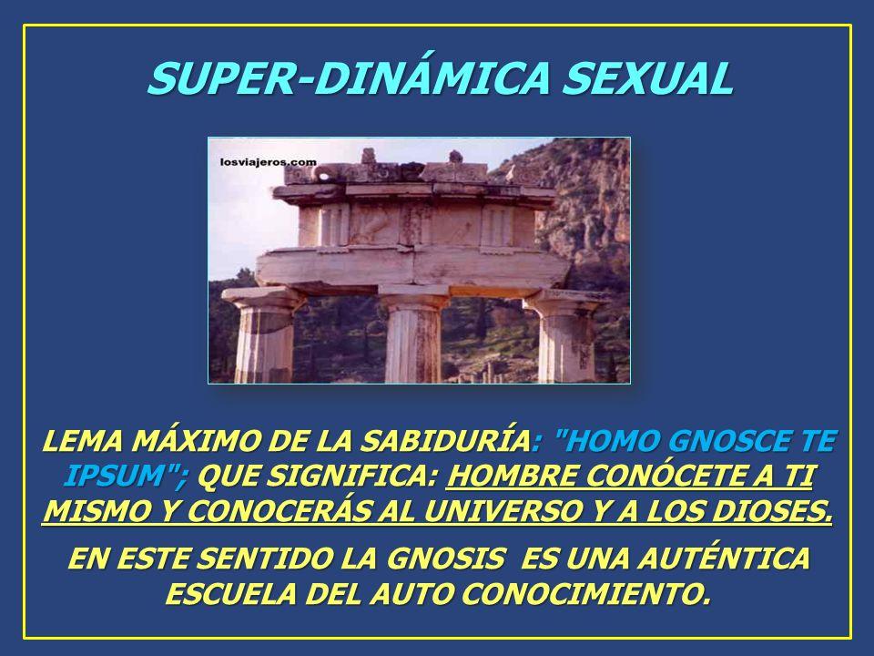 SUPER-DINÁMICA SEXUAL LEMA MÁXIMO DE LA SABIDURÍA: