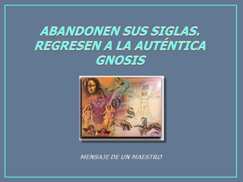CONVOCAMOS A TODA LA HERMANDAD DE TODAS LAS GNOSIS EXISTENTES: GNOSIS SÓLO HAY UNA, LA DE SAMAEL AUN WEOR Y DE LITELANTES.