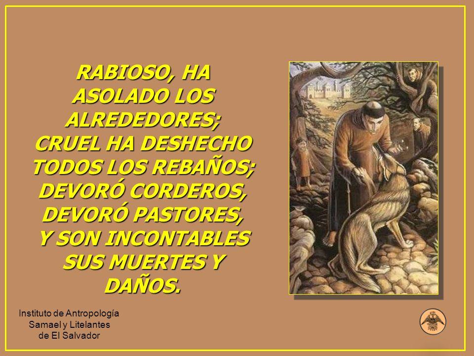 RABIOSO, HA ASOLADO LOS ALREDEDORES; CRUEL HA DESHECHO TODOS LOS REBAÑOS; DEVORÓ CORDEROS, DEVORÓ PASTORES, Y SON INCONTABLES SUS MUERTES Y DAÑOS. Ins