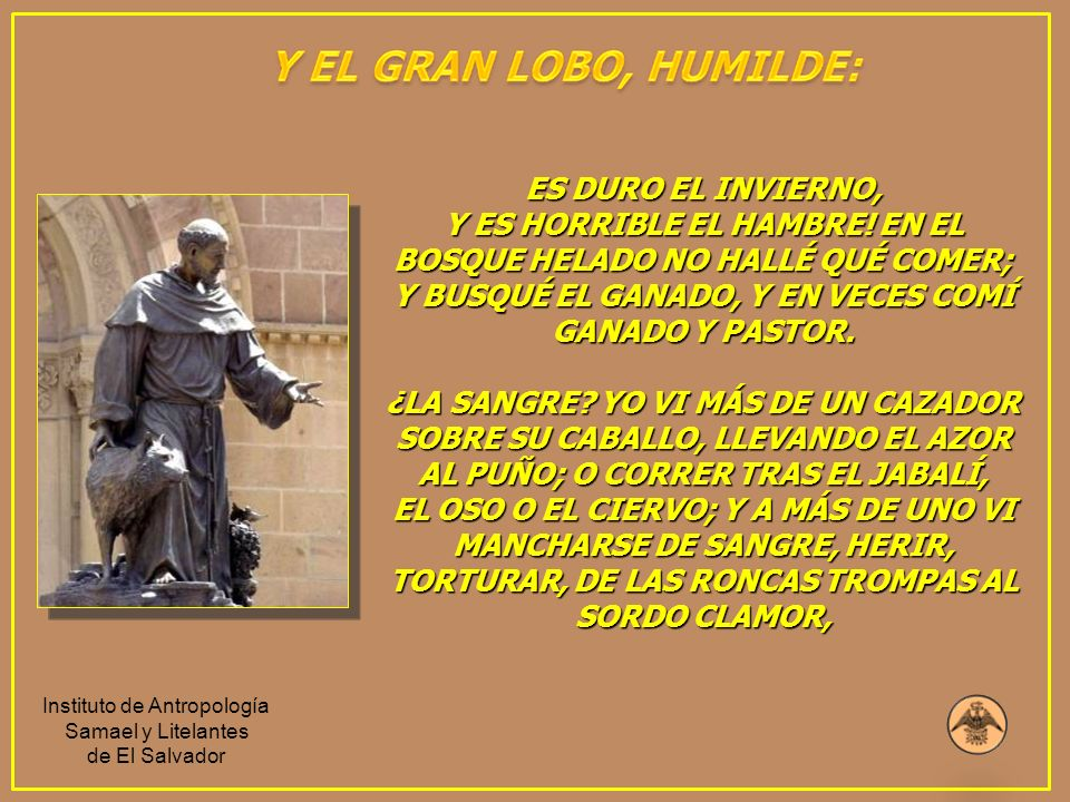 LOS HERMANOS HOMBRES, LOS HERMANOS BUEYES, HERMANAS ESTRELLAS Y HERMANOS GUSANOS Y UN BUEN DÍA TODOS ME DIERON DE PALOS.