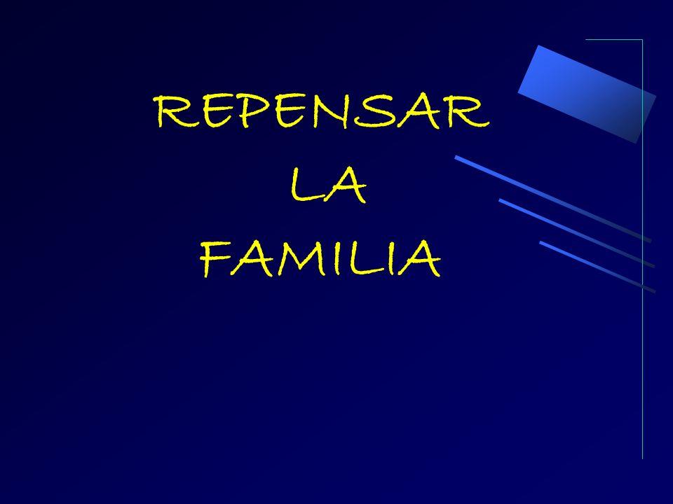 REPENSAR LA FAMILIA
