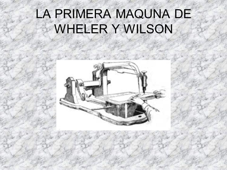 LA PRIMERA MAQUNA DE WHELER Y WILSON
