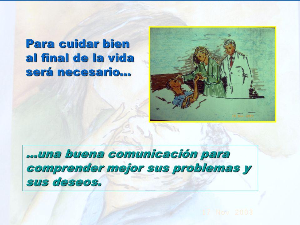 UMP Hospital San Juan de Dios (Santurce-Vizcaya). 2000 Para cuidar bien al final de la vida será necesario......una buena comunicación para comprender